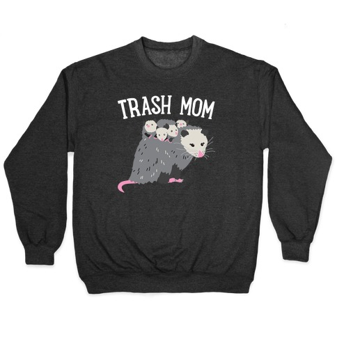 Trash Mom Opossum Pullover