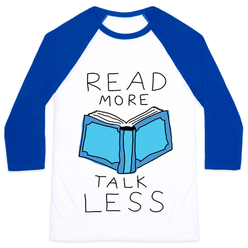 Read More Talk Less Baseball Tee