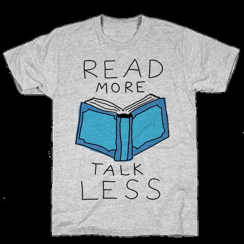 Read More Talk Less Mens T-Shirt