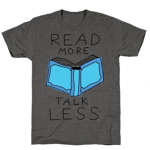 Read More Talk Less T-Shirt