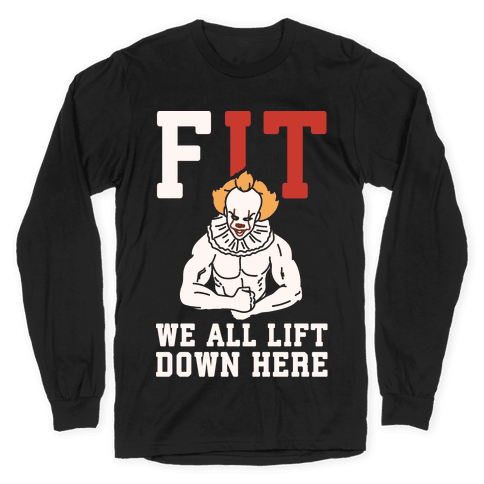 Fit We All Lift Down Here Parody White Print Long Sleeve T-Shirt
