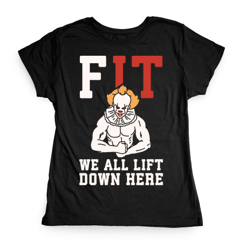 Fit We All Lift Down Here Parody White Print Womens T-Shirt
