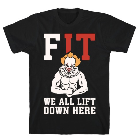 Fit We All Lift Down Here Parody White Print T-Shirt