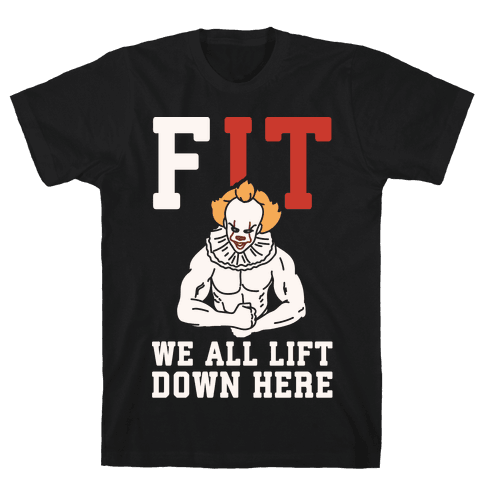Fit We All Lift Down Here Parody White Print Mens T-Shirt