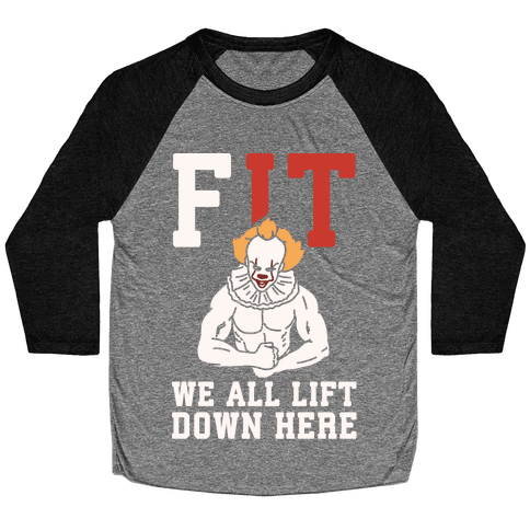 Fit We All Lift Down Here Parody White Print Baseball Tee