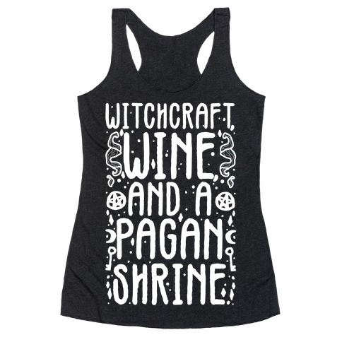 Witchcraft, Wine, and a Pagan Shrine Racerback Tank Top