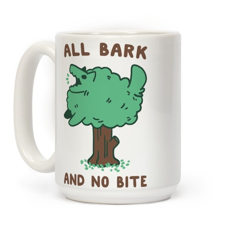All Bark and No Bite Coffee Mug