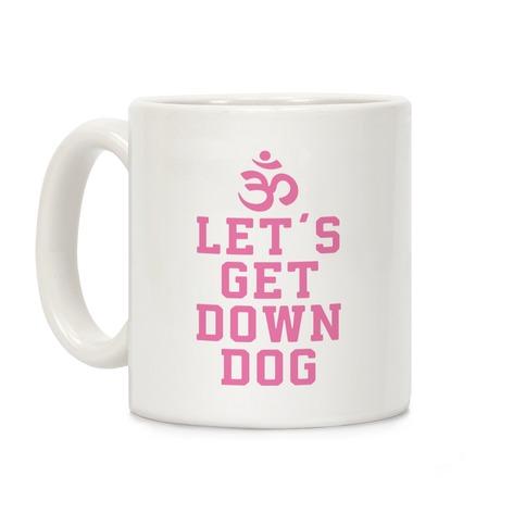 Let's Get Down Dog Coffee Mug