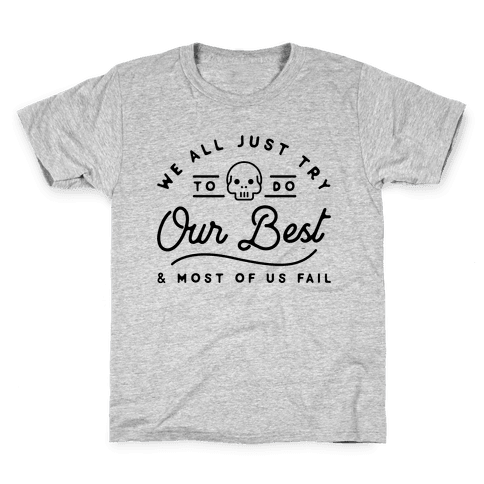 We All Just Try Kids T-Shirt