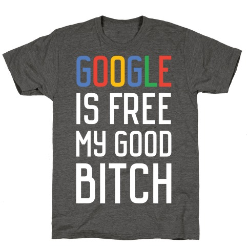 Google is Free T-Shirt
