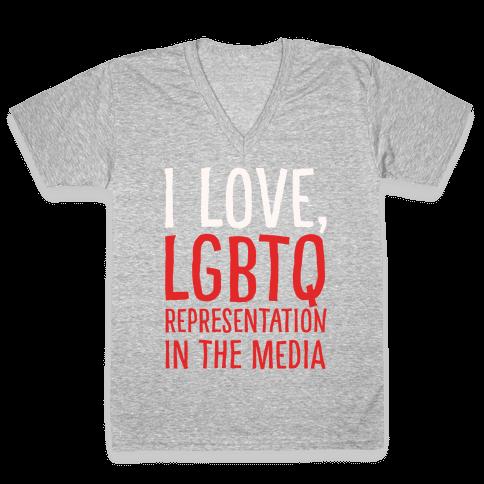 I Love LGBTQ Representation In The Media White Print V-Neck Tee Shirt