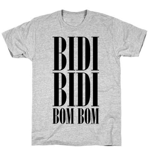 Bidi Bidi Bom Bom T-Shirt