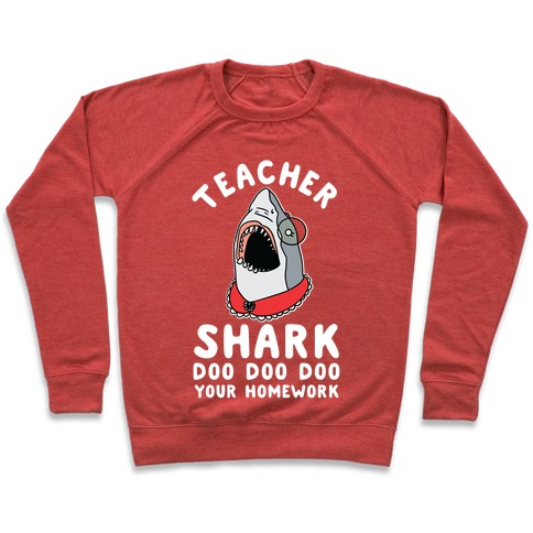Teacher Shark Doo Doo Doo Your Homework Pullover