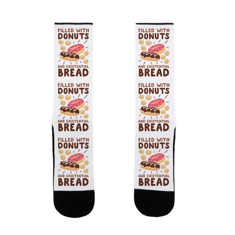 Filled with Donuts and Existential Bread Sock
