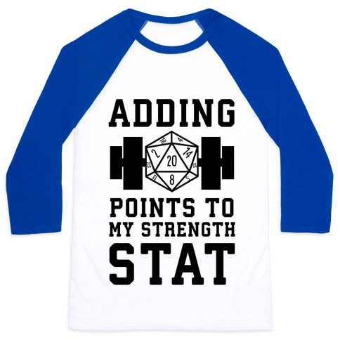 Adding Points to My Strength Stat Baseball Tee