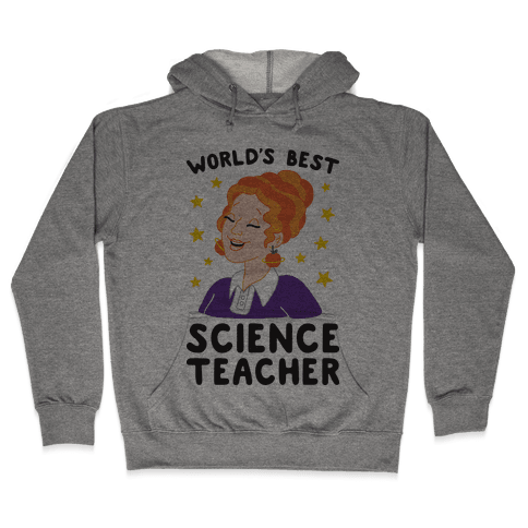 World's Best Science Teacher Hooded Sweatshirt