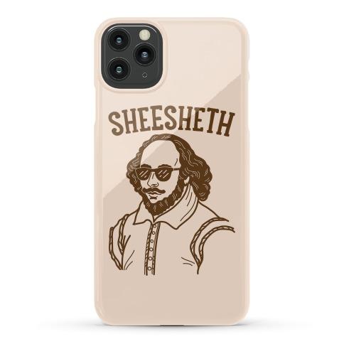Sheesheth Shakespeare Sheesh Phone Case