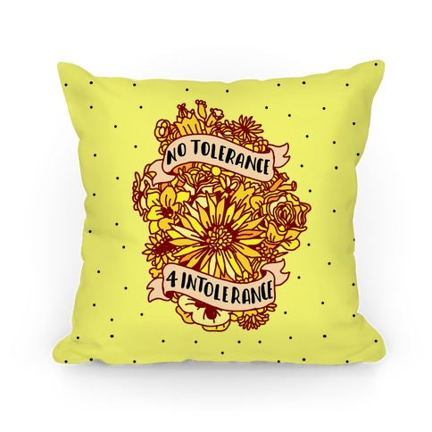 No Tolerance for Intolerance  Pillow