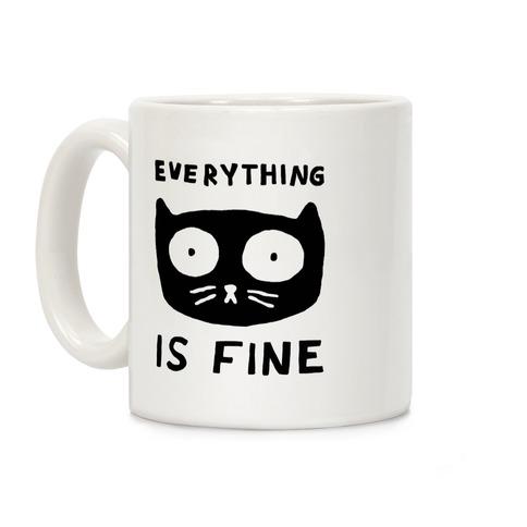 Everything Is Fine Cat Coffee Mug