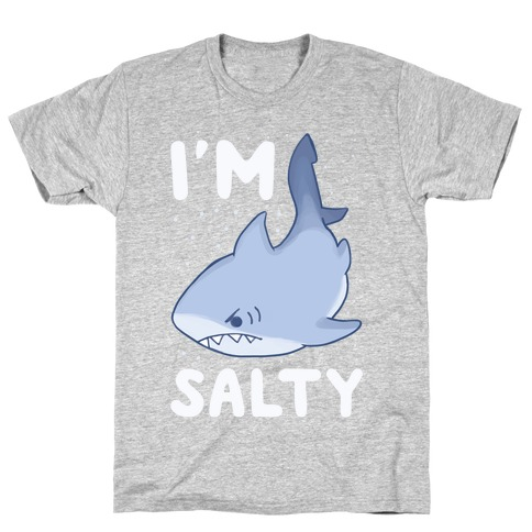 I'm Salty - Shark T-Shirt