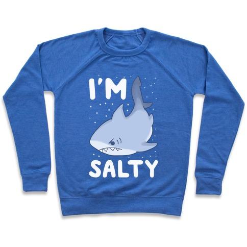 I'm Salty - Shark Pullover