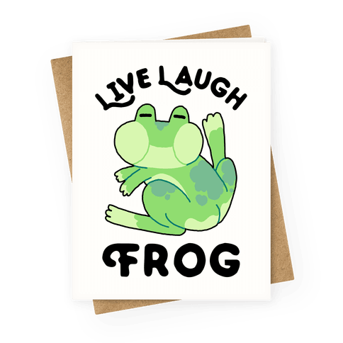 Live, Laugh, Frog Greeting Card