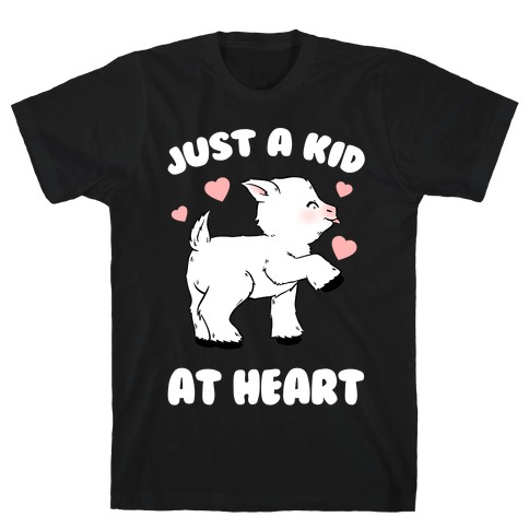 Just A Kid At Heart T-Shirt