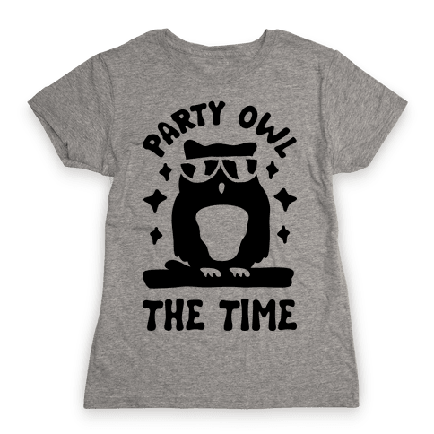 Party Owl The Time Womens T-Shirt
