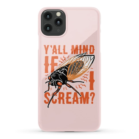 Y'all Mind If I Scream? Cicada Phone Case