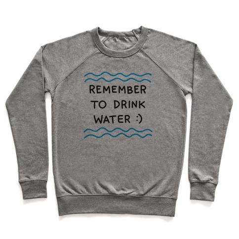 Remember To Drink Water Pullover