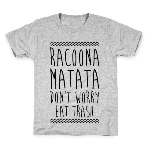 Raccoona Matata Don't Worry Eat Trash Kids T-Shirt