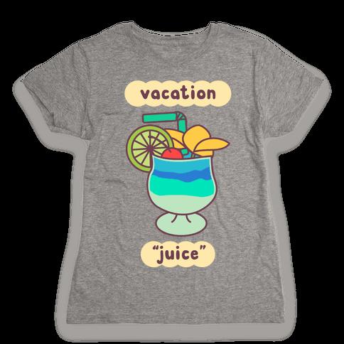 "Vacation ""Juice"" Womens T-Shirt"