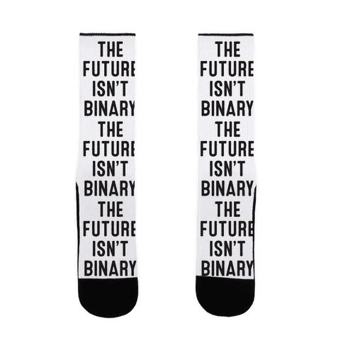 The Future Isn't Binary Sock