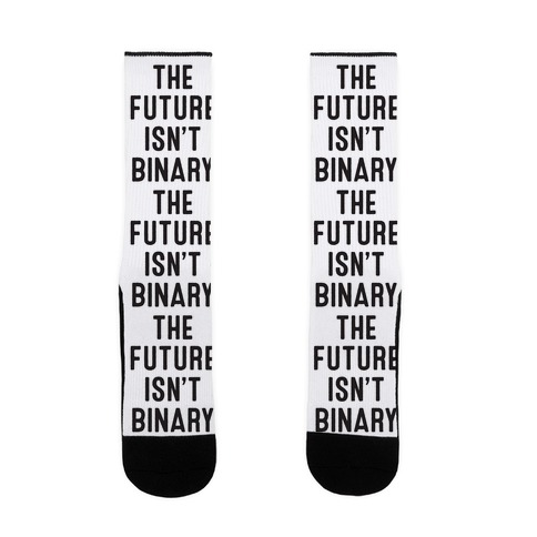 The Future Isn't Binary Sock