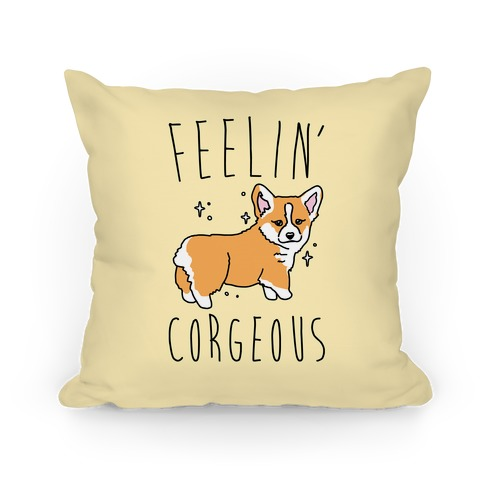 Feelin' Corgeous Pillow