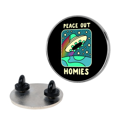 Peace Out Homies  Pin