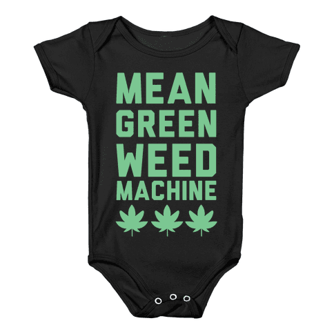 Mean Green Weed Machine Baby Onesy