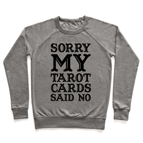 Sorry My Tarot Cards Said No Pullover