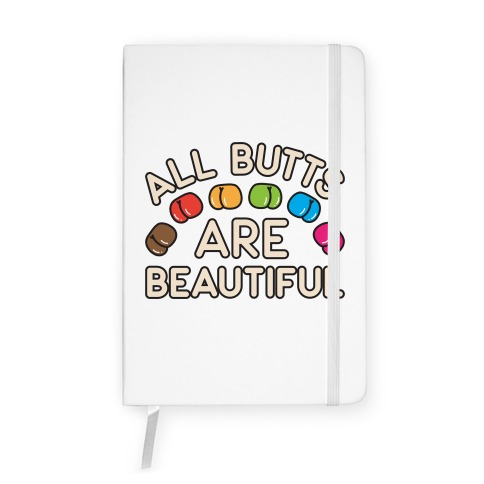 All Butts Are Beautiful Notebook