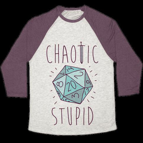 Chaotic Stupid Baseball Tee