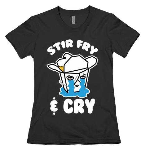 Stir Fry & Cry Womens T-Shirt
