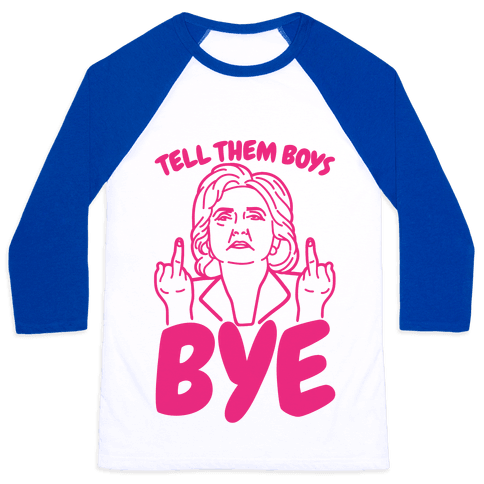 Tell Them Boys Bye Baseball Tee