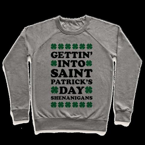 Gettin' Into Saint Patrick's Day Shenanigans Pullover