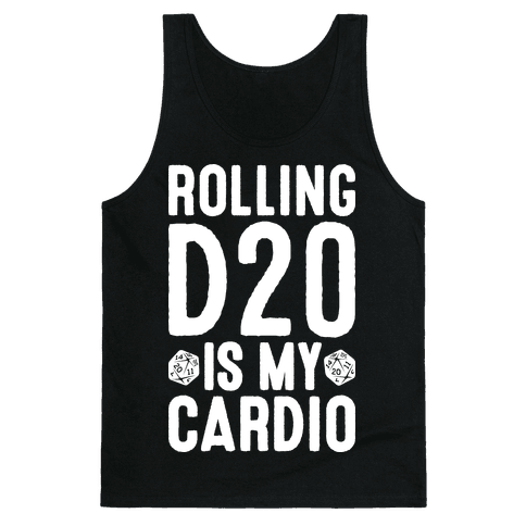 Rolling D20 Is My Cardio Tank Top