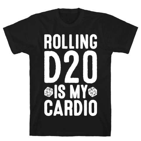 Rolling D20 Is My Cardio Mens T-Shirt