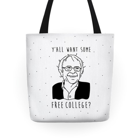 Y'all Want Some Free College Bernie Sanders Tote