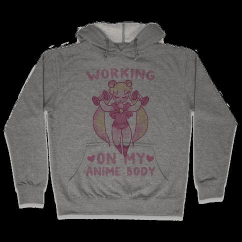 Working On My Anime Body Hooded Sweatshirt