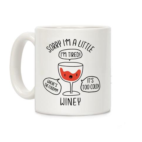 Sorry I'm A Little Winey Coffee Mug