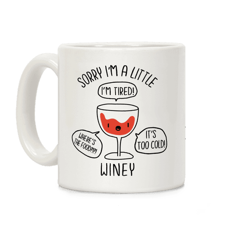 Sorry I'm A Little Winey Coffee Mug