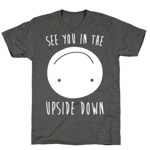 See You In The Upside Down White Print T-Shirt